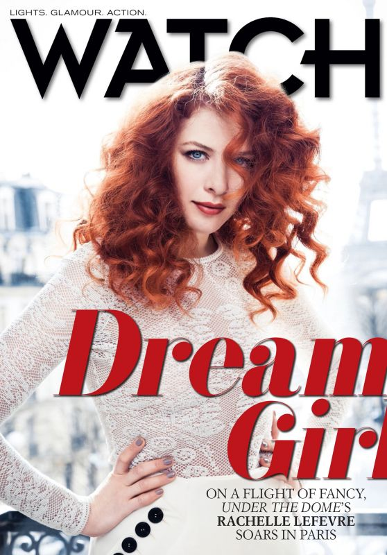 Rachelle Lefevre - Watch Magazine - August 2015 Issue