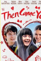 """Maisie Willimas and Nina Dobrev - """"Then Came You"""" Poster and Photos"""