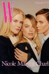Nicole Kidman, Margot Robbie and Charlize Theron - W Magazine Volume #8 2019
